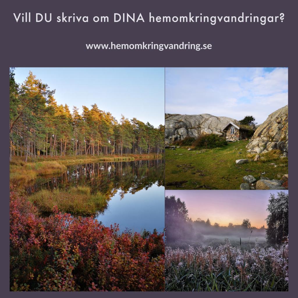 Vill DU skriva om DINA hemomkringvandringar och ge lokala vandringstips?